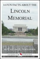 Cover for '14 Fun Facts About the Lincoln Memorial: A 15-Minute Book'