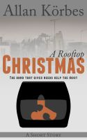 Cover for 'A Rooftop Christmas (A Short Story)'