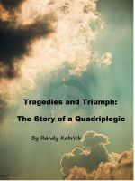 Cover for 'Tragedies and Triumph: The Story of a Quadriplegic'