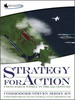 Cover for 'Strategy For Action: Using Force Wisely in the 21st Century'