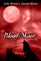Cover for 'Blood Moon (Howl, #2) by Jody Morse & Jayme Morse'