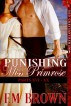 Punishing Miss Primrose, Parts XVI - XX (An Erotic Historical in the Red Chrysanthemum Series) by Em Brown