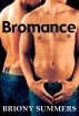 Bromance by Briony Summers