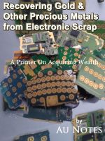 Cover for 'Recovering Gold & Other Precious Metals from Electronic Scrap'