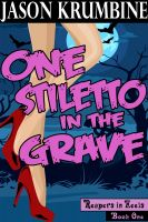 Cover for 'One Stiletto in the Grave(Reapers in Heels #1)'