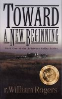 Cover for 'Toward A New Beginning (Arkansas Valley #1)'