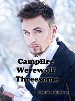 Cover for 'Campfire Werewolf Threesome'