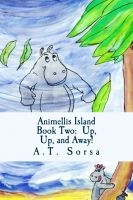 Cover for 'Animellis Island Book Two - Up, Up, And Away!'