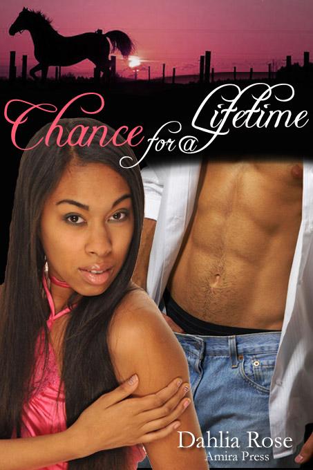 Dahlia Rose - Chance for a Lifetime