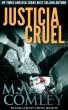 Justicia Cruel by M A Comley