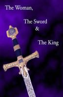 Cover for 'The woman The Sword and The King'