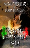 Cover for 'Wanted: Ghost-Busting Bride'