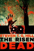 Cover for 'The Risen Dead: A Novel of the Zombie Apocalypse'