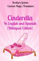 Cover for 'Cinderella In English and Spanish (Bilingual Edition)'