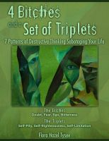 Cover for '4 Bitches and a Set of Triplets: 7 Patterns of Destructive Thinking Sabotaging Your Life'