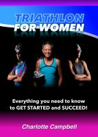Cover for 'Triathlon for Women: Everything you need to know to get started and succeed'
