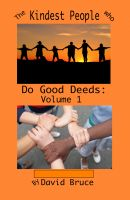 David Bruce - The Kindest People Who Do Good Deeds: Volume 1