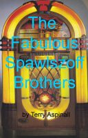 Cover for 'The Fabulous Spawlszoff Brothers'