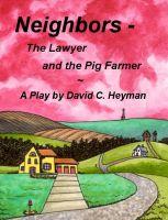 David Heyman - Neighbors - The Lawyer and the Pig Farmer