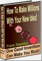 Cover for 'How To Make Millions With Your New Idea'