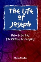 Cover for 'The Life of Joseph - Drama Scripts for People and Puppets'