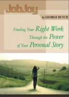 Cover for 'JobJoy: Finding Your Right Work Through the Power of Your Personal Story'