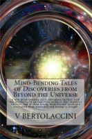 Cover for 'Mind-Bending Tales of Discoveries from Beyond the Universe'