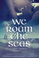 Cover for 'We Roam The Seas : Book 1 The Viking Dreams Series'