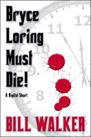 Cover for 'Bryce Loring Must Die!'