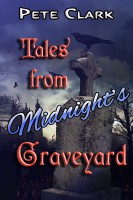Pete Clark - Tales from Midnight's Graveyard