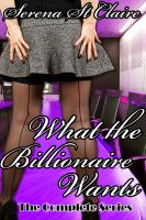 What the Billionaire Wants (Complete 3 Story Bundle) (Curvy BBW Erotic ...