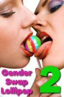 Cover for 'Gender Swap Lollipop 2: Double Suckers (Gender Transformation Erotica, Sex Change Stories)'