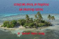 Cover for 'Starting Over in Paradise - An Insiders Guide'