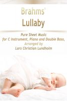 Cover for 'Brahms' Lullaby Pure Sheet Music for C Instrument, Piano and Double Bass, Arranged by Lars Christian Lundholm'