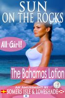 Cover for 'Sun on the Rocks - All-Girl - The Bahamas Lotion.'