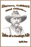 Cover for 'Horses, Critters, and Other Tales of a Cowboy's life'