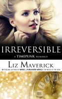 Cover for 'Irreversible (Timepunk Romance #2)'