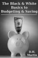 Cover for 'The Black & White Basics to Budgeting & Saving'