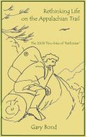 "Cover for 'Rethinking Life on the Appalachian Trail: The 2008 Thru-hike of ""Rethinker""'"