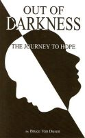 Cover for 'Out of Darkness - The Journey to Hope'