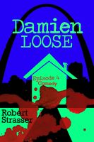Cover for 'Damien Loose, Episode 4 - Comedy'