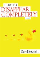 Cover for 'How To Disappear Completely'