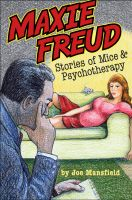 Cover for 'Maxie Freud: Stories Of Mice And Psychotherapy'