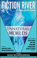 Cover for 'Fiction River: Unnatural Worlds'
