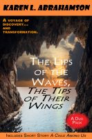 Cover for 'The Lips of the Waves, The Tips of Their Wings'