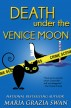 Death Under the Venice Moon by Maria Grazia Swan