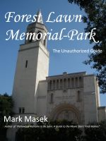 Cover for 'Forest Lawn Memorial-Park: The Unauthorized Guide'