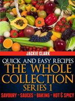 Cover for 'Quick and Easy Recipes: The Whole Collection Series 1'