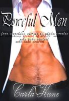 Cover for 'Powerful Men: Four Scorching Stories of Alpha-Males Who Take Control'