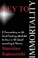 Cover for 'Key To Immortality — Commentary on Gospel of Thomas'